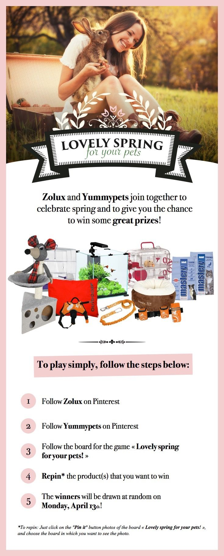 "Zolux joins Yummypets and offers you many prizes to win! For a chance to win, it's very simple, follow the steps below: Follow Zolux on Pinterest: http://ymp.io/u/Dlm - Follow Yummypets on Pinterest: http://ymp.io/u/tvb -Follow the board ""Lovely spring for your pets !"": http://ymp.io/u/sei - Repin the products that you would like to win - Results on April 13th 2015. GOOD LUCK! #game #pets #cat #dog #bird #fish #rodent #bunny #puppy #kitty #kitten #gift #pinterest #yummypets #zolux #petsupply"