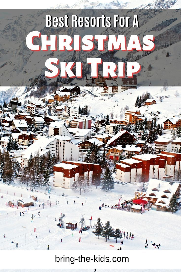 Want To Pick The Perfect Place To Go For A Christmas Ski Trip A Christmas Ski Vacation Is One Of The Most Magical Ways To Spend T In 2020 Best Ski