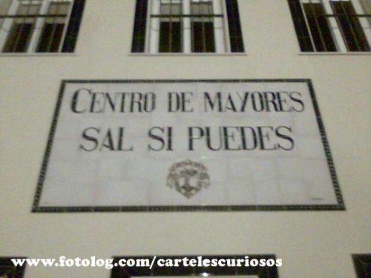 Centro de mayores sal si puedes. Más en http://www.lasfotosmasgraciosas.com/carteles.html