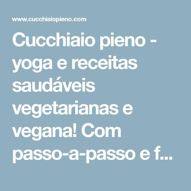 Cucchiaio pieno - yoga e receitas saudáveis vegetarianas e vegana! Com passo-a-passo e fotografia.: Torta de palmito