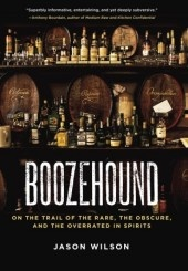 A unique blend of travelogue, spirits history, and recipe collection, Boozehound explores the origins of what we drink and the often surprising reasons behind our choices.: Worth Reading, Jason Wilson, Rare, Books Worth, Trail