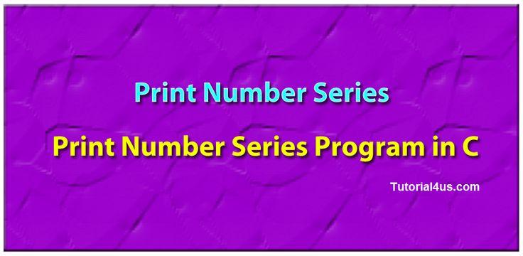 Print number series program in C
