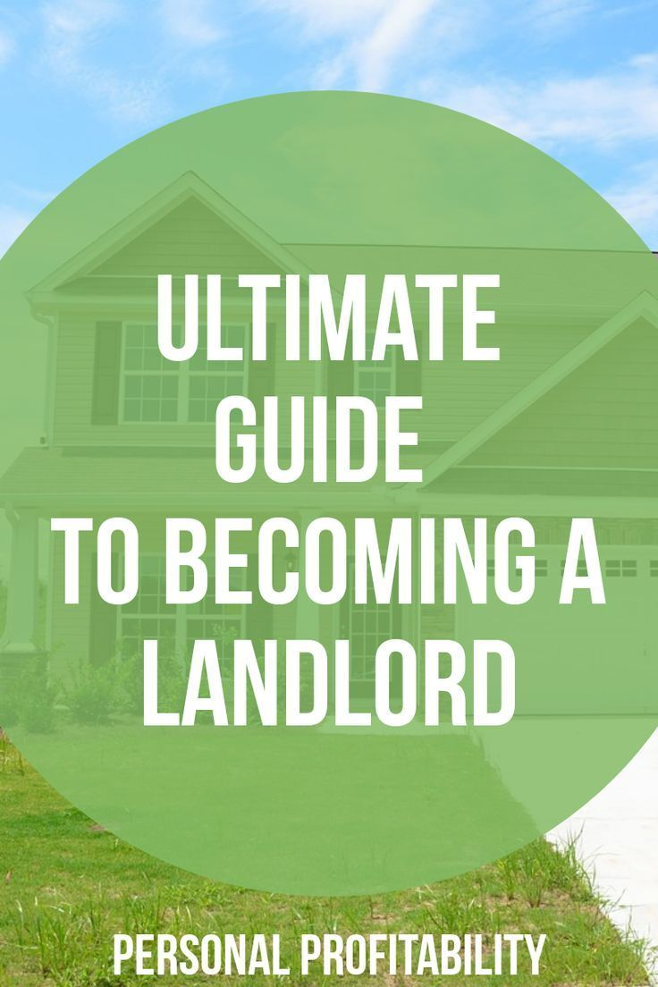 The Ultimate Guide To Becoming A Landlord Or Not Being A Landlord How To Become Renting Out Your House