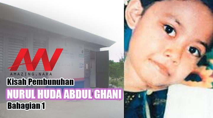 Kisah pembunuhan adik Nurul Huda Abdul Ghani Part 1   Nurul Huda Abdul Ghani ialah seorang kanak-kanak berusia 10 tahun tinggal di Kampung Pekajang Tanjung Kupang Gelang Patah Johor pada tahun 2004.  Merupakan anak bongsu dalam keluarga dia seorang kanak-kanak yang manja dan disayangi oleh ibu bapa dan adik-beradiknya. Oleh itu Nurul dikenali dalam keluarga dengan panggilan Manja. Dia merupakan murid yang bakal menduduki tahun empat Sekolah Kebangsaan Tiram Duku Tanjung Kupang Gelang Patah…