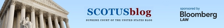 Want the best one-stop shop for Supreme Court news and information? Check out SCOTUS blog.