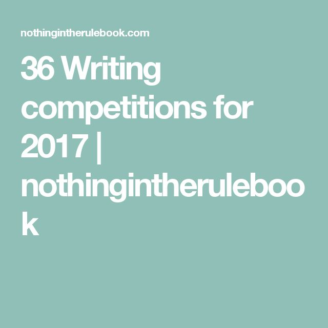 36 Writing competitions for 2017 | nothingintherulebook