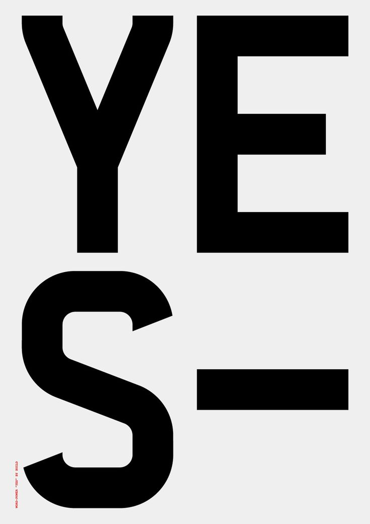 YES, poster submitted byBuildand designed by Michael C. Place ofBuild(2013) –Type OnlyUnit Editions