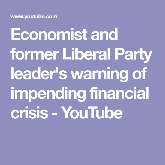 Economist and former Liberal Party leader's warning of impending financial crisis - YouTube