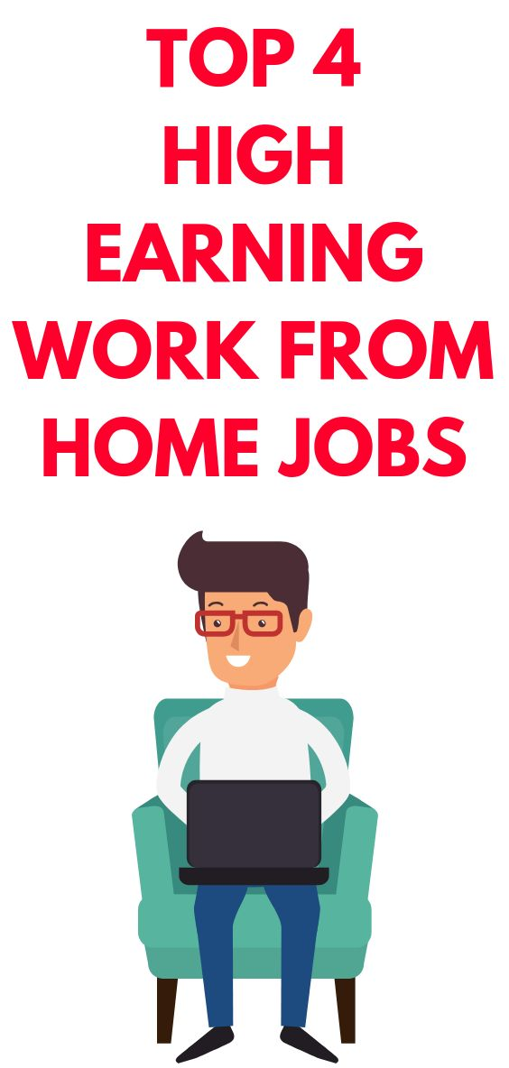 Top 4 High-Earning Work From Home Jobs