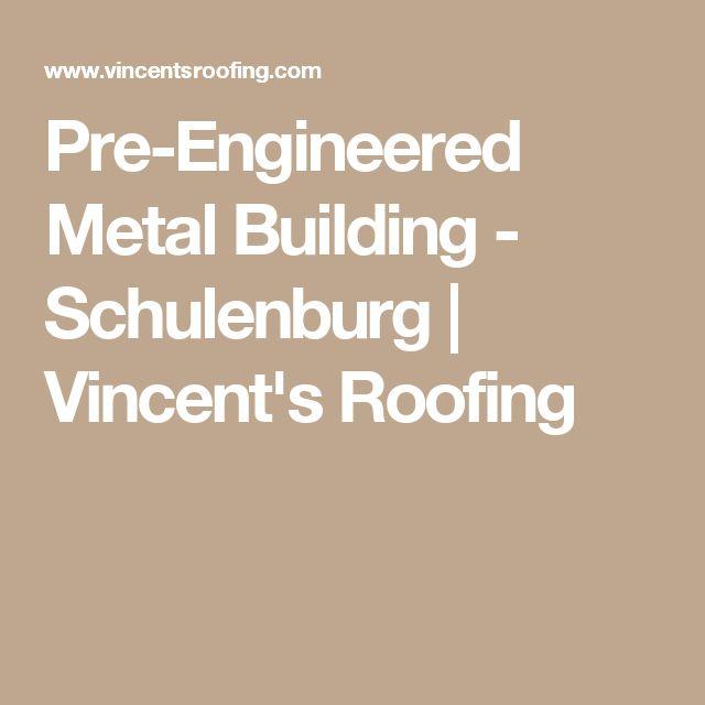 Pre-Engineered Metal Building - Schulenburg   Vincent's Roofing