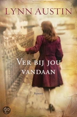 Lynn Austin - Ver Bij Jou Vandaan