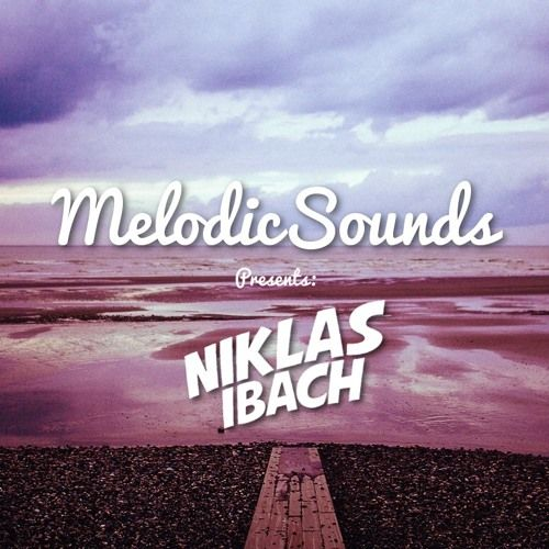 Melodic Sounds Presents: Niklas Ibach | Guest Mix [Free Download + Tracklist] by Melodic Sounds on SoundCloud