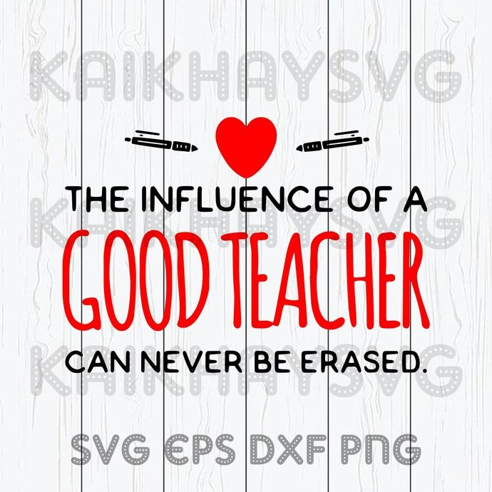 Download The Influence Of A Good Teacher Can Never Be Erased SVG ...