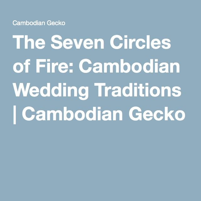 The Seven Circles of Fire: Cambodian Wedding Traditions | Cambodian Gecko