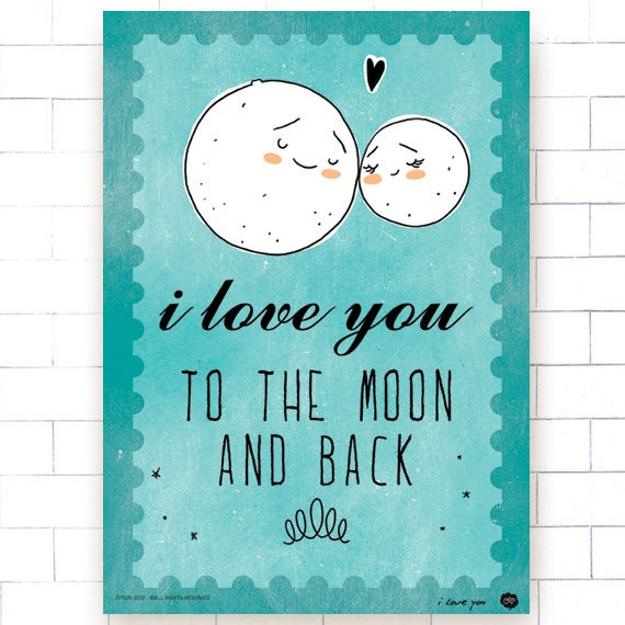 I Miss You To The Moon And Back Quotes: I Love You To The Moon And Back Poster (turquoise, Quote
