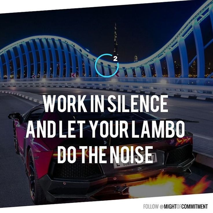 Work in silence. #moc2 #motivation #lambo