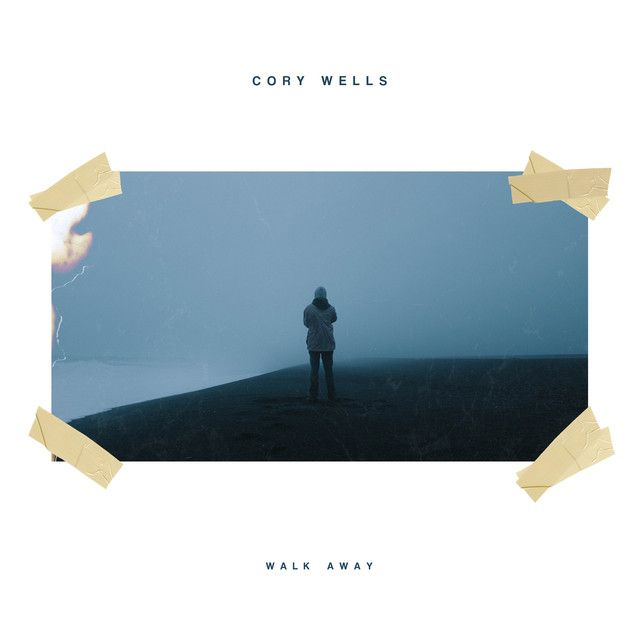 """Walk Away"" by Cory Wells added January 28 2018 at 11:00PM on Spotify"