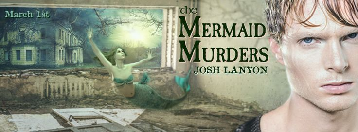 Web banner for Josh Lanyon's The Mermaid Murders. Banner made by Johanna Ollila. (I partly used the original book cover for this. The male model and also the title and author font face are from the original cover made by KB Smith.)