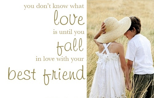 I Fell In Love With My Best Friend Quotes: Fall In Love With Your Best Friend!