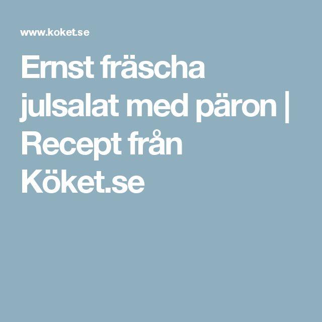 Ernst fräscha julsalat med päron   Recept från Köket.se