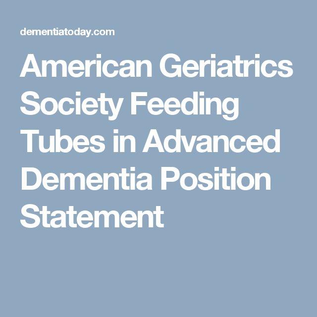 American Geriatrics Society Feeding Tubes in Advanced Dementia Position Statement