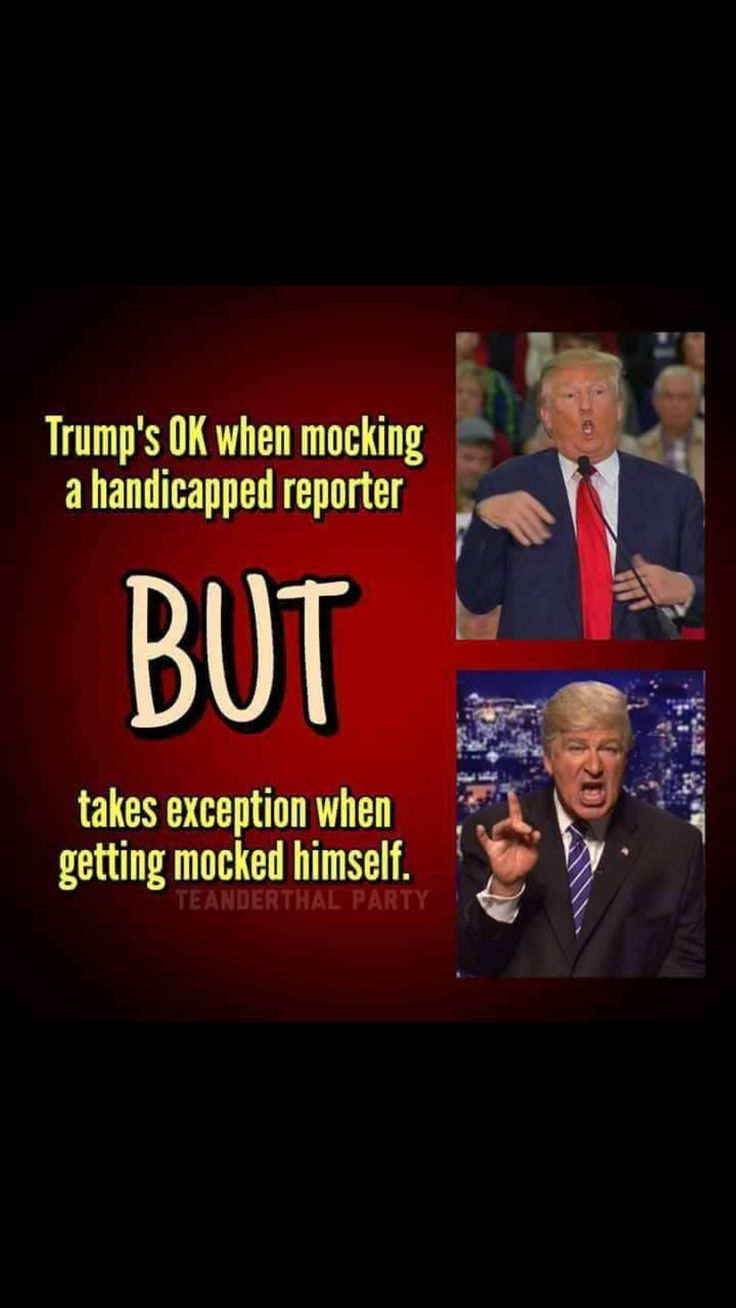 "Lemme get this straight...it's ok for him to mock handicapped people, but not to be mocked himself? This is ""unpresidented""..."