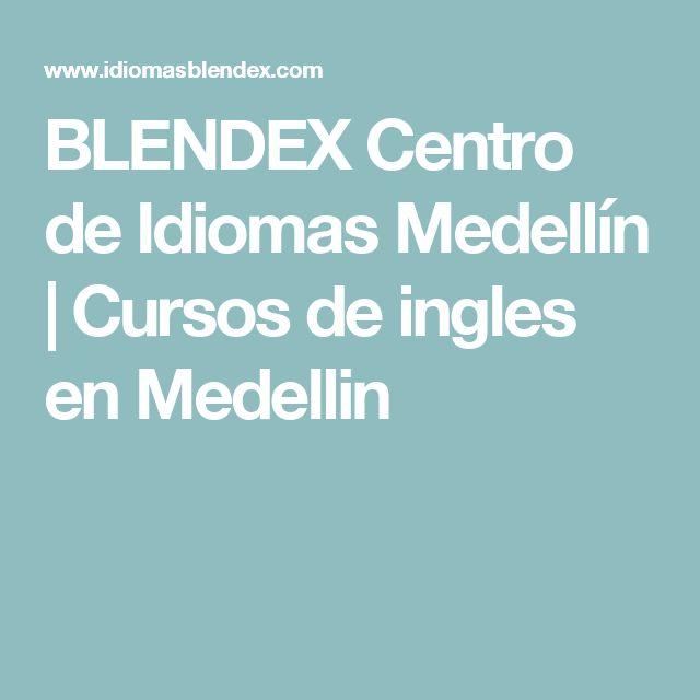 BLENDEXCentro de Idiomas Medellín   Cursos de ingles en Medellin
