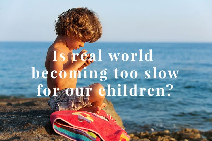 Time goes slow in our day-to-day life comparing with a Digital one. No wonder that children prefer spending their time in front of the screen. #children #technology #development #stimulation http://digital-kids.ch/real-world-too-slow-for-children/