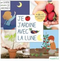 """""""GARDENING BY THE MOON"""" by Bénédicte Boudassou -- First steps for children to start organic gardening following the moon phases. With illustrations full of freshness, games, riddles and activities, Rustica develops a range of books for children, inviting them to have fun in the garden and to discover nature! ✣ Softcover with flaps / 64 pp + 2 pp of stickers / 23 x 23 cm / €10.80 ✣ From 6 to 9"""