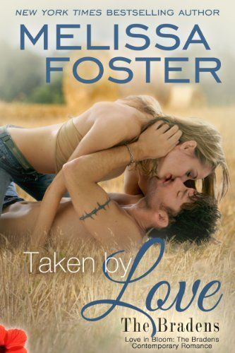 Taken by Love (Love in Bloom: The Bradens, Book 7 ) Contemporary Romance by Melissa Foster, http://www.amazon.com/dp/B00J2AWML4/ref=cm_sw_r_pi_dp_FkoOtb1SEEDDM