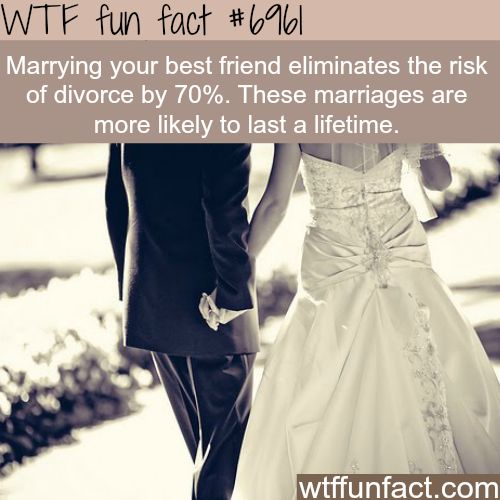 Marrying your best friend - WTF fun fact