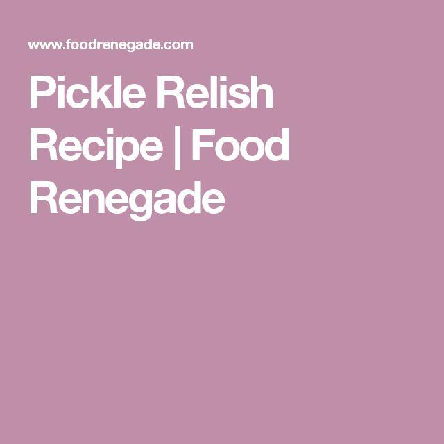 Pickle Relish Recipe   Food Renegade