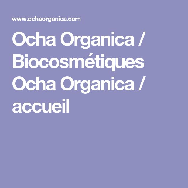 Ocha Organica / Biocosmétiques Ocha Organica / accueil