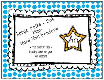 """This packet contains bright polka dot star - Large word wall headers (A to Z) in two sizes: 7 inch and 5 inch. I have also included the words """"Word Wall"""" in the stars that you see as the headers to display above your word wall. There are also blank stars for"""