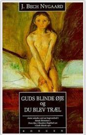 Guds blinde øje og Du blev træl af J Bech Nygaard (Bog) - køb hos SAXO.com