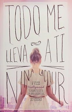 TODO ME LLEVA A TI  Nina LaCour  SIGMARLIBROS