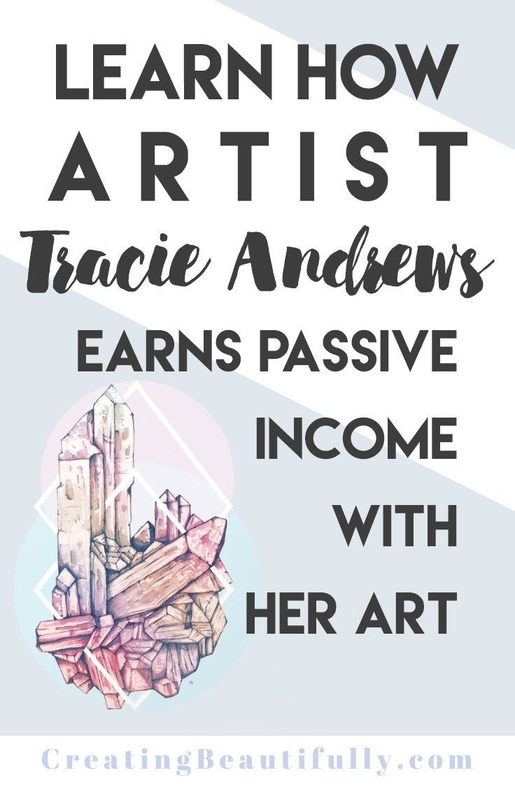 Artists Making Passive Income Meet Tracie Andrews In 2020 Passive Income Artist Business Sell My Art