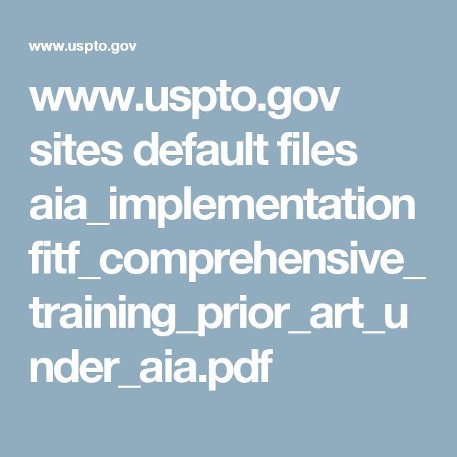 www.uspto.gov sites default files aia_implementation fitf_comprehensive_training_prior_art_under_aia.pdf