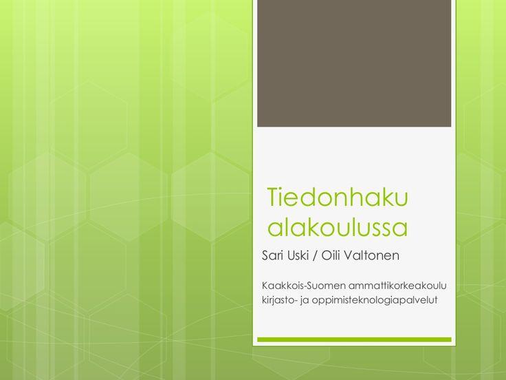 Tiedonhaku alakoulussa by Sari Uski via slideshare