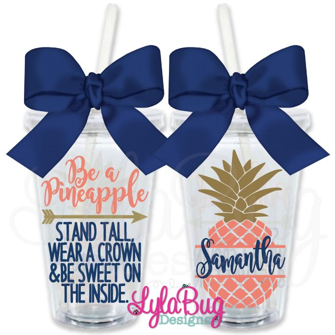 Be A Pineapple Personalized Tumbler Be A Pineapple. Stand tall, wear a crown and be sweet on the inside.