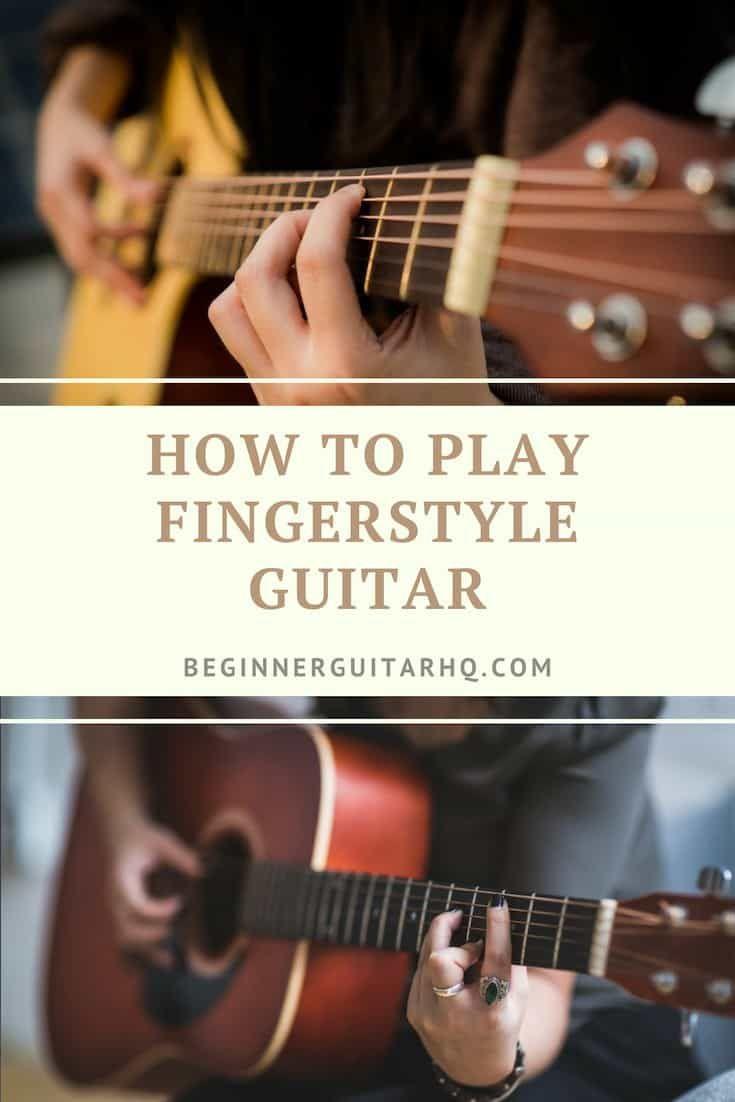 How To Play Fingerstyle Guitar Beginner Guitar Hq Fingerstyle Guitar Guitar For Beginners Learn Guitar Online