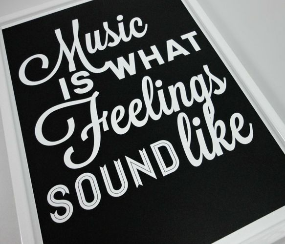 Music Feelings Print. True story.