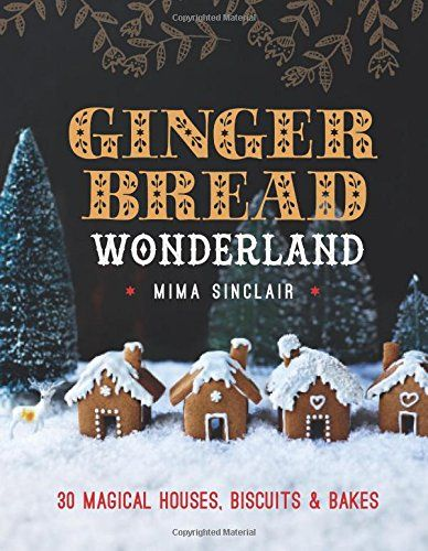 Gingerbread Wonderland: 30 Magical Houses, Biscuits and B... https://www.amazon.com/dp/0857833200/ref=cm_sw_r_pi_dp_x_b5EhybFG7HAGH