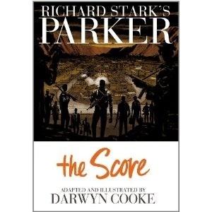 Richard Stark's Parker: The Score Graphic Nover