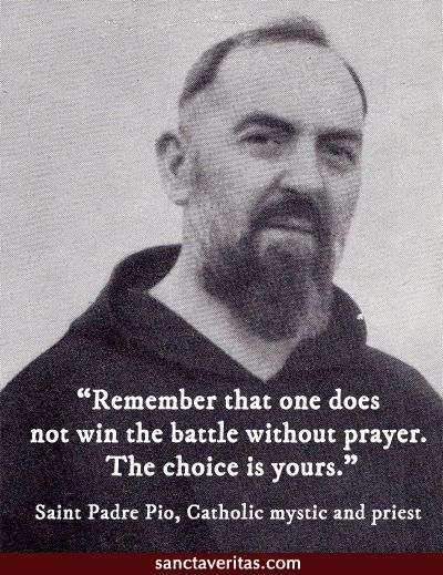 St. Padre Pio on the importance of prayer.