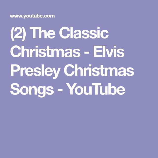 (2) The Classic Christmas - Elvis Presley Christmas Songs - YouTube
