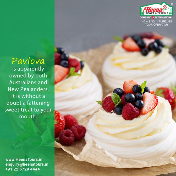 Pavlova is apparently owned by both Australians and New Zealanders. It is without a doubt a fattening sweet treat to your mouth.