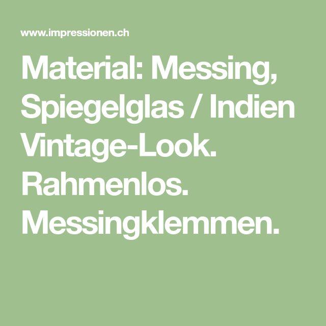Material Messing Spiegelglas Indien Vintage Look Rahmenlos