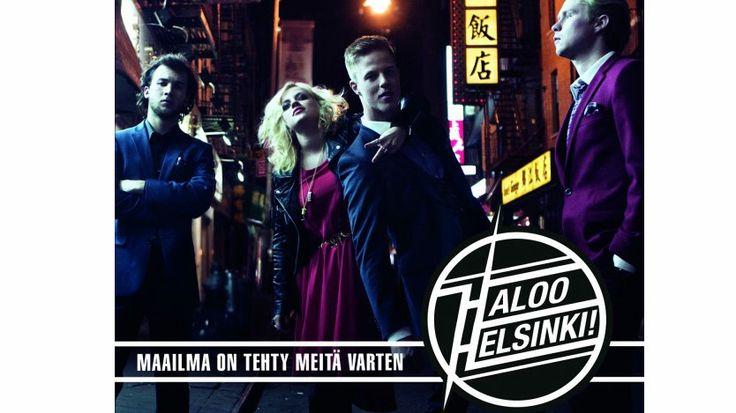 Haloo Helsinki! - Maailma on tehty meita varten. Rennosti rokkaava ja rullaava levy.