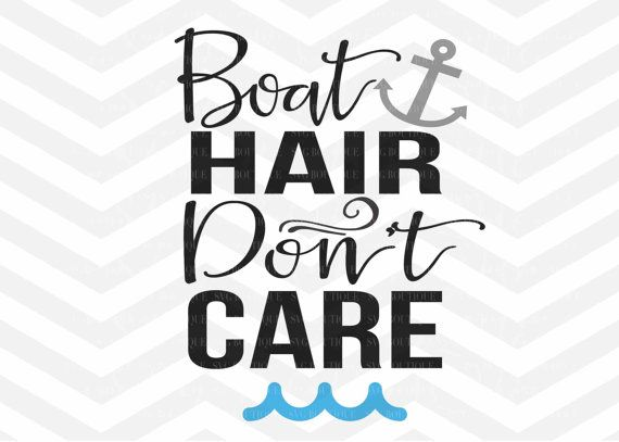 Boat Hair Dont Care SVG File Cut File Boat SVG File by SVGBoutique